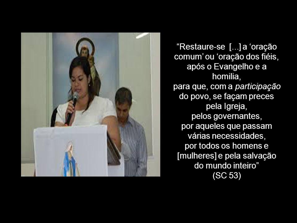 Restaure-se [...] a 'oração comum' ou 'oração dos fiéis,